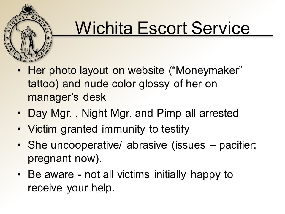 Wichita Escort Service Her photo layout on website ( Moneymaker tattoo) and nude color glossy of her on manager's desk Day Mgr., Night Mgr.
