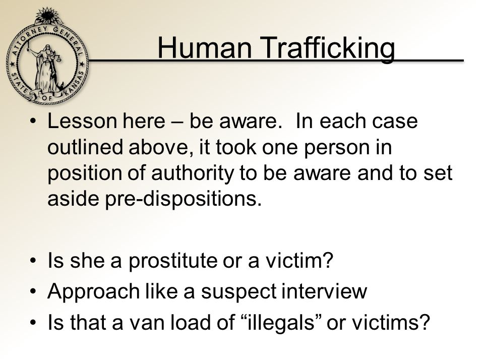 Human Trafficking Lesson here – be aware.