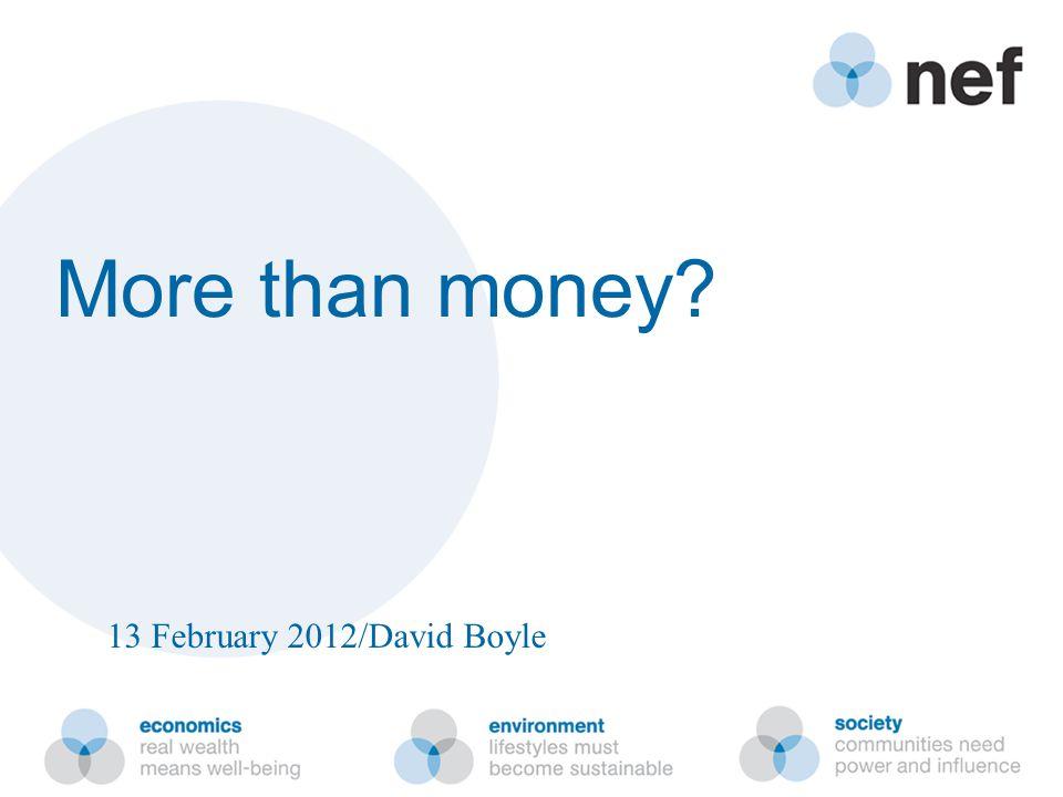 More than money 13 February 2012/David Boyle
