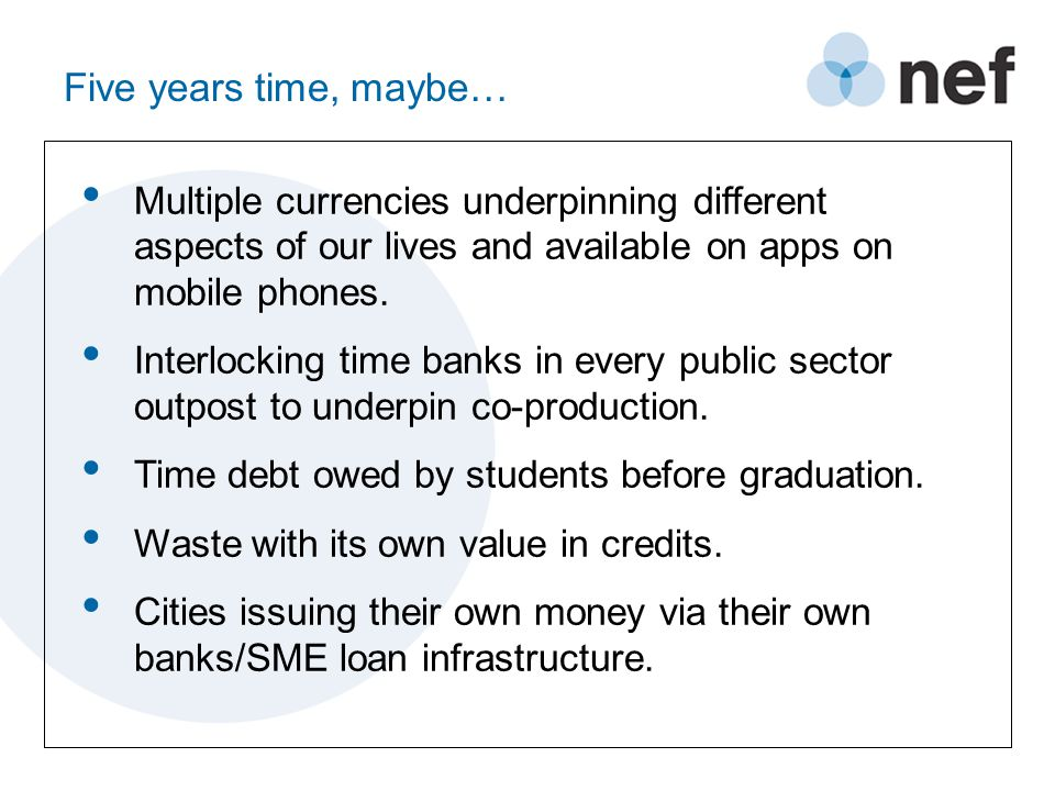 Five years time, maybe… Multiple currencies underpinning different aspects of our lives and available on apps on mobile phones.