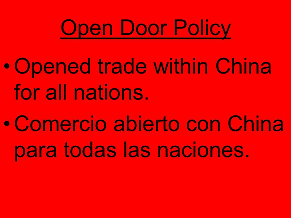 Open Door Policy Opened trade within China for all nations.