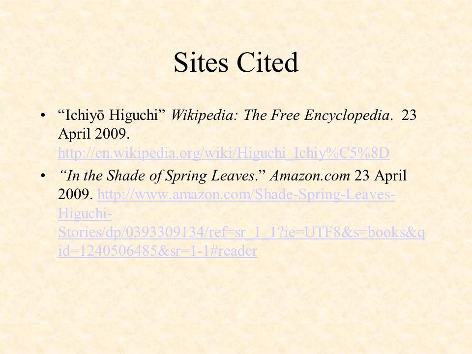 Sites Cited Ichiyō Higuchi Wikipedia: The Free Encyclopedia.