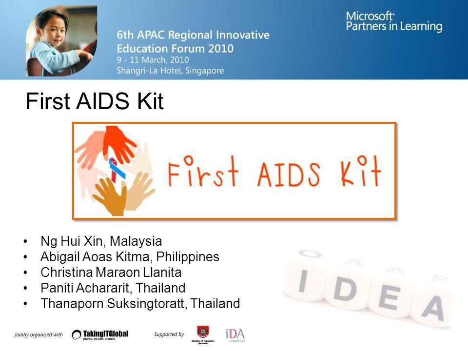 First AIDS Kit Ng Hui Xin, Malaysia Abigail Aoas Kitma, Philippines Christina Maraon Llanita Paniti Achararit, Thailand Thanaporn Suksingtoratt, Thailand