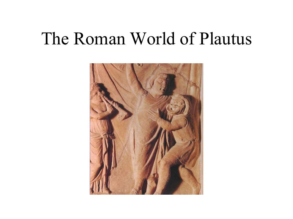 The Roman World of Plautus