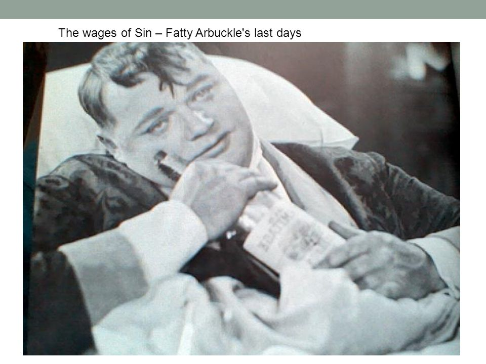 The wages of Sin – Fatty Arbuckle s last days