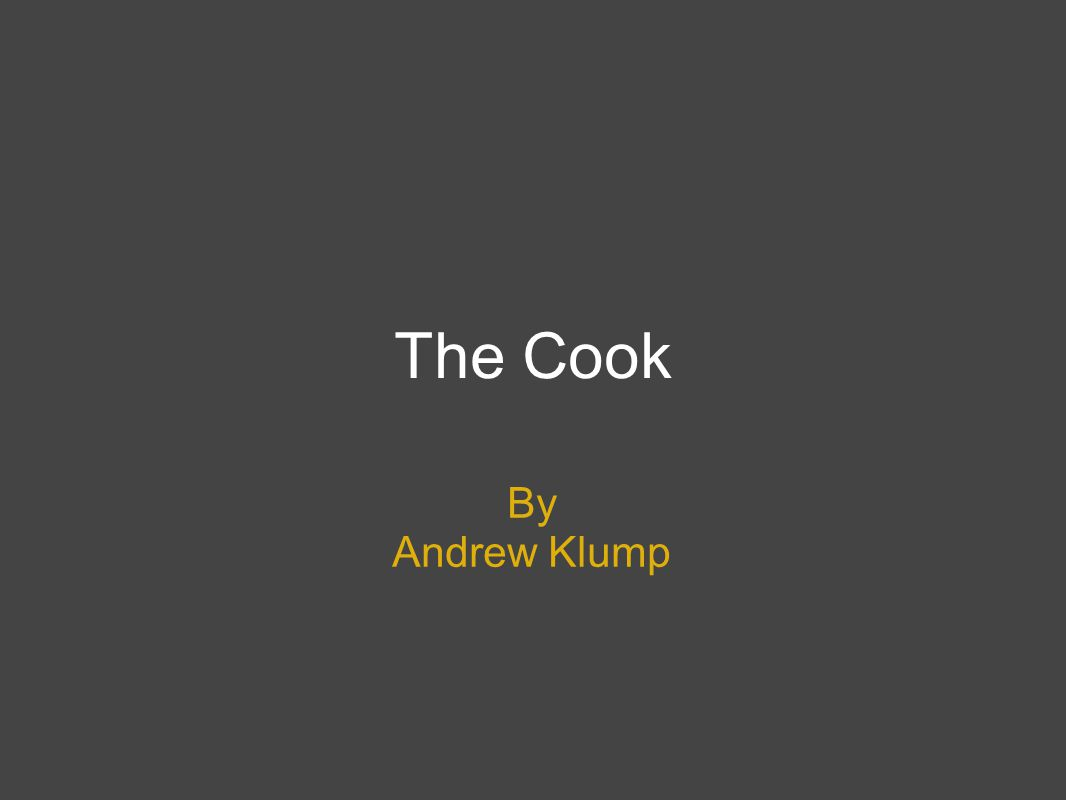 The Cook By Andrew Klump