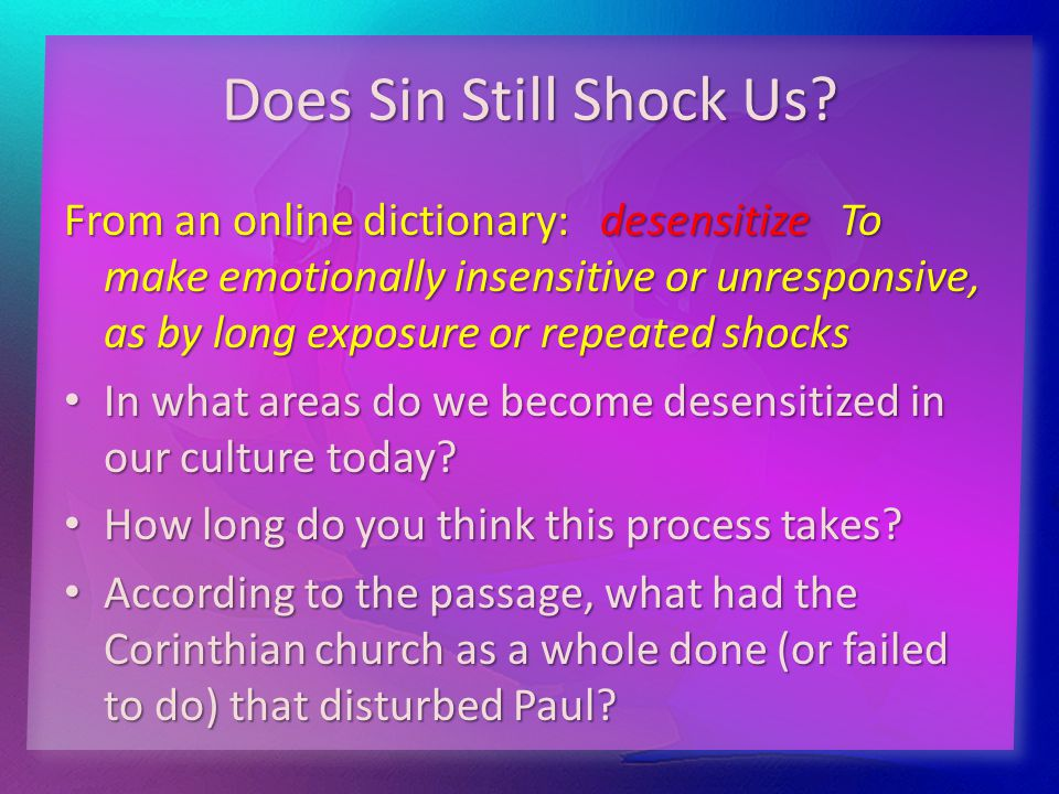 Does Sin Still Shock Us.What are the pain and problems created by sexual immorality.