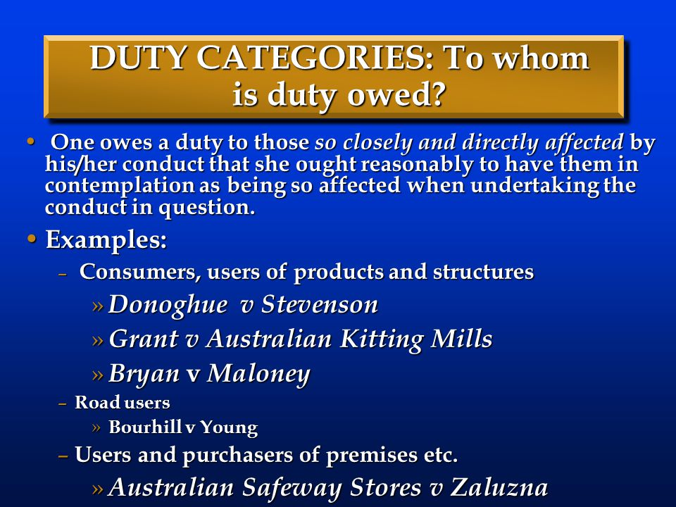 DUTY CATEGORIES: To whom is duty owed.