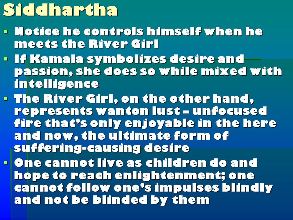  Siddhartha fundamentally misjudges Vasudeva when he compares him to Govinda, and in turn all of the others: All are subservient, all wish to be my friend, to obey and to think little.