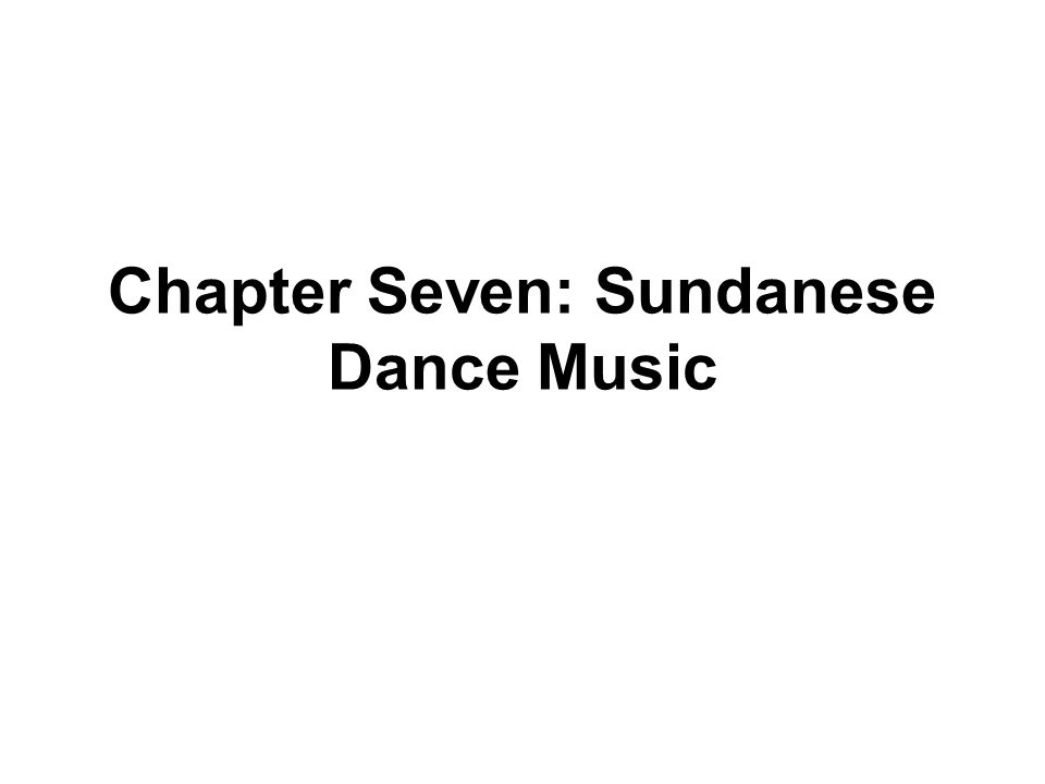 Chapter Seven: Sundanese Dance Music