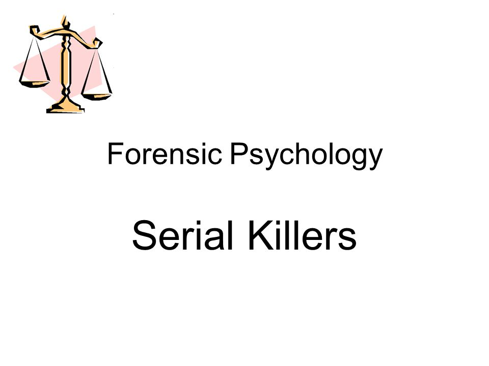 Forensic Psychology Serial Killers