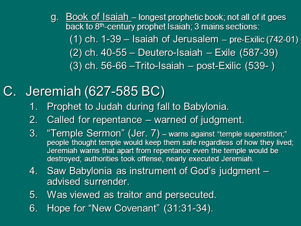 g.Book of Isaiah – longest prophetic book; not all of it goes back to 8 th -century prophet Isaiah; 3 mains sections: (1) ch.