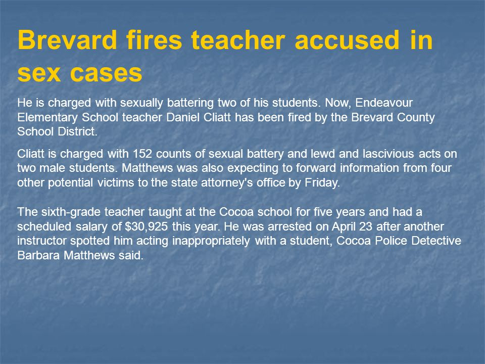 Brevard fires teacher accused in sex cases He is charged with sexually battering two of his students.