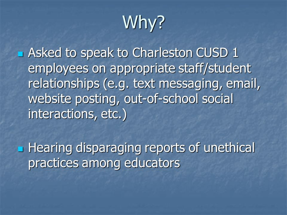 Why. Asked to speak to Charleston CUSD 1 employees on appropriate staff/student relationships (e.g.