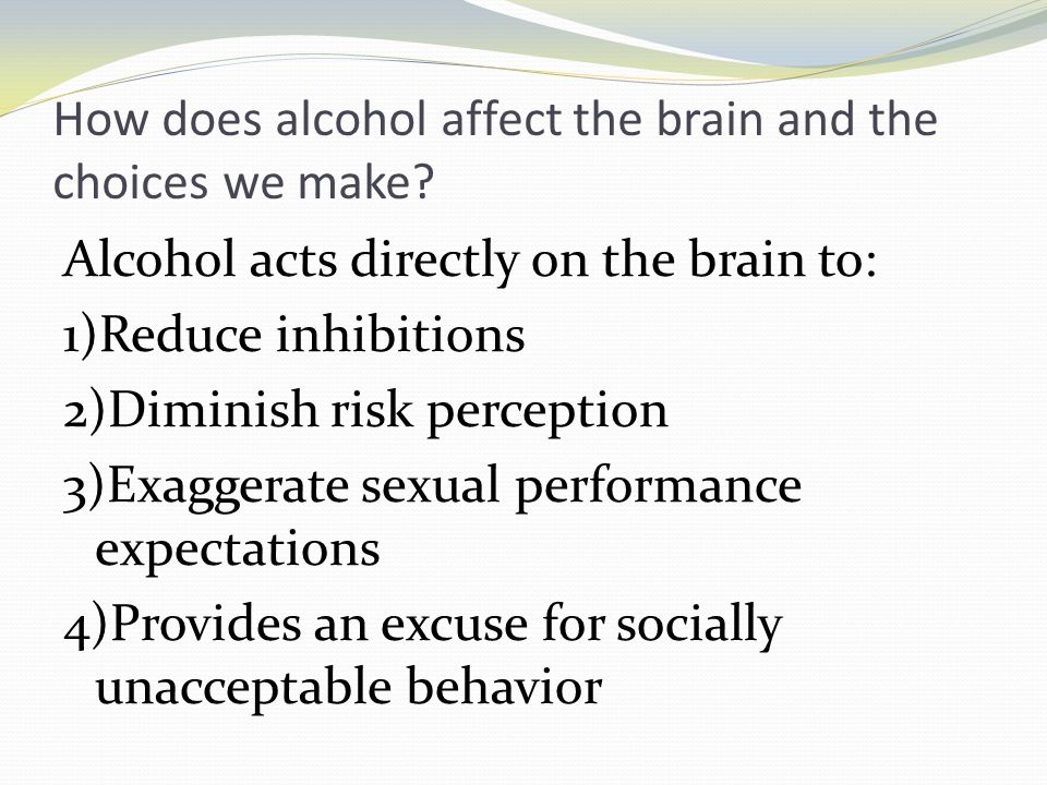 How does alcohol affect the brain and the choices we make.