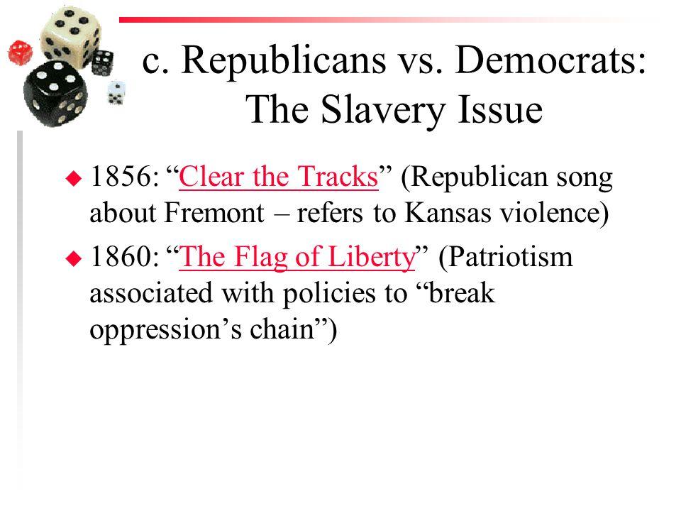 c. Republicans vs.