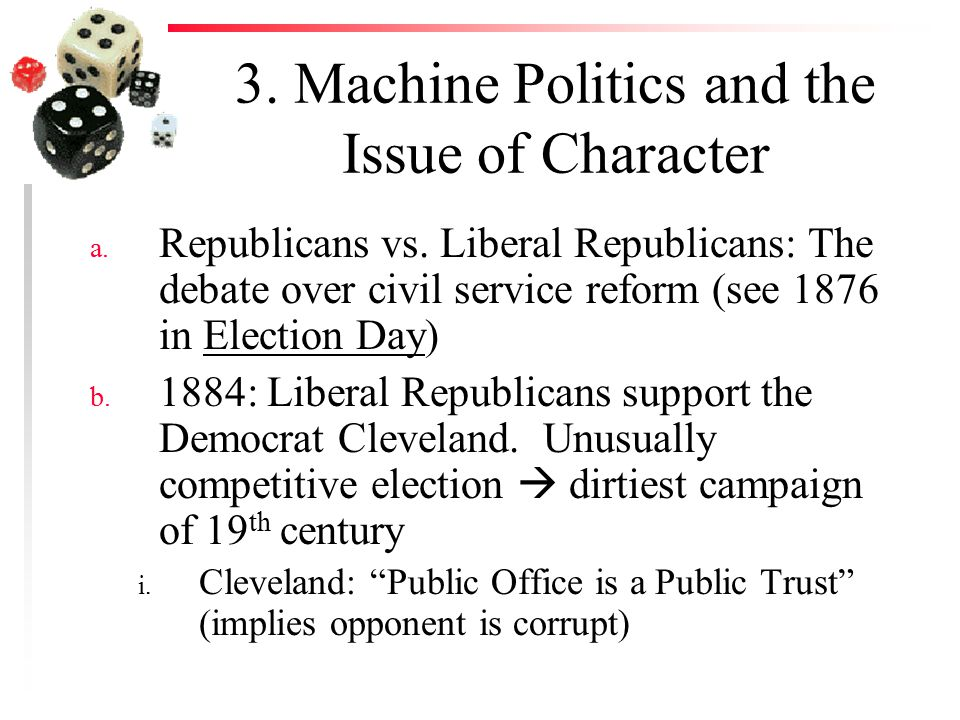 3. Machine Politics and the Issue of Character a.