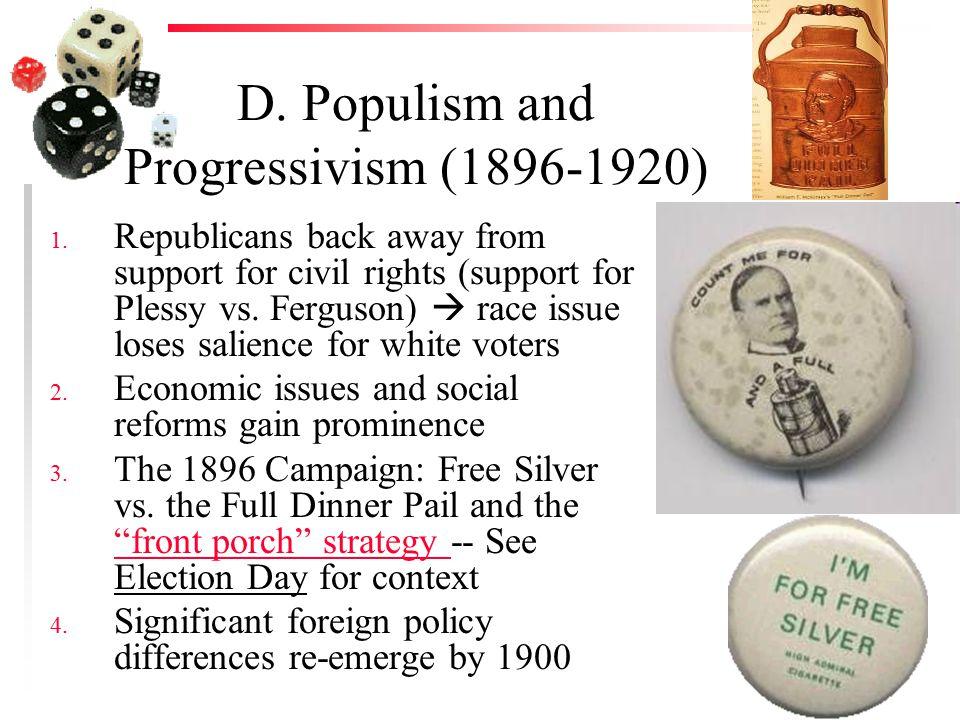 D. Populism and Progressivism (1896-1920) 1.