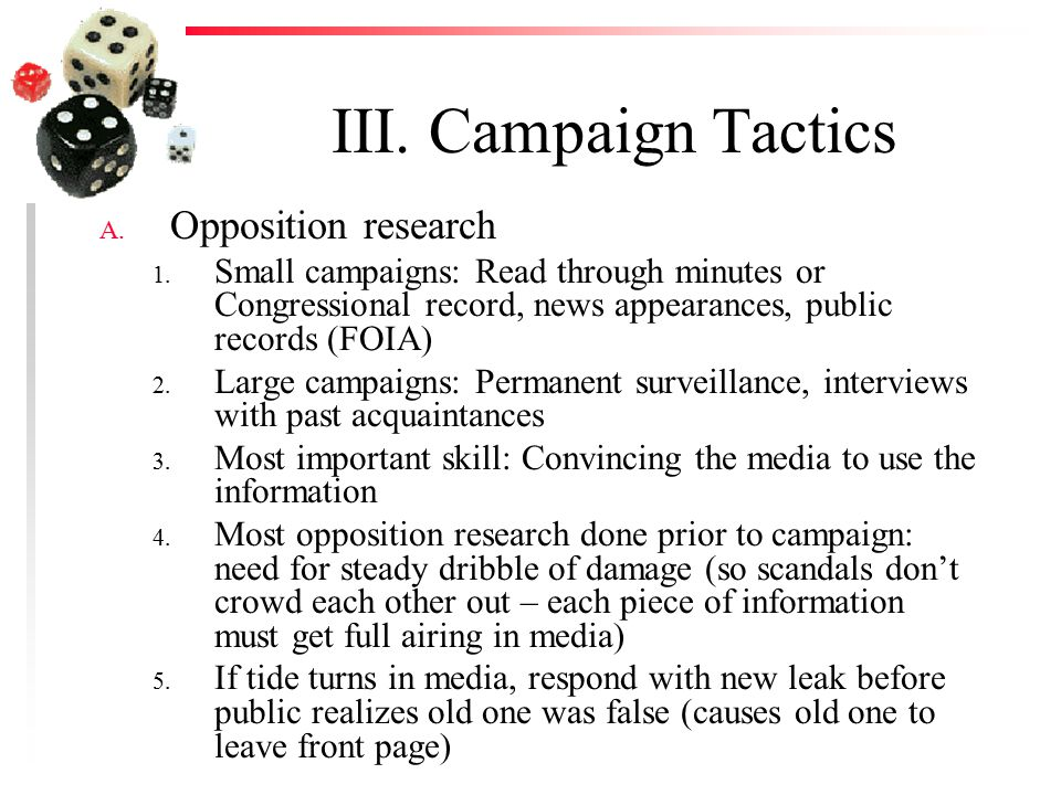 III. Campaign Tactics A. Opposition research 1.