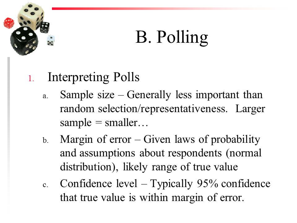 B. Polling 1. Interpreting Polls a.