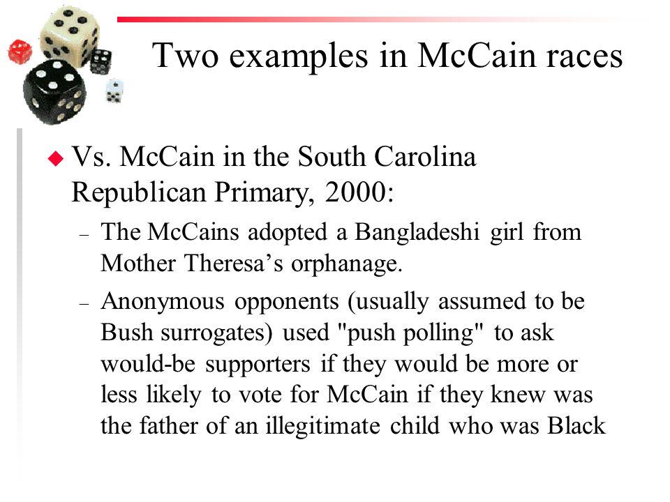 Two examples in McCain races u Vs.