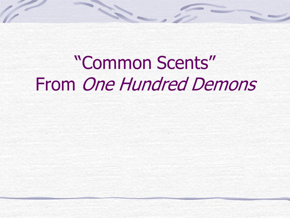 Common Scents From One Hundred Demons