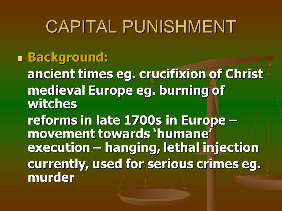 CAPITAL PUNISHMENT Otherwise known as the death penalty Otherwise known as the death penalty Definition: Definition: the lawful infliction of death as punishment