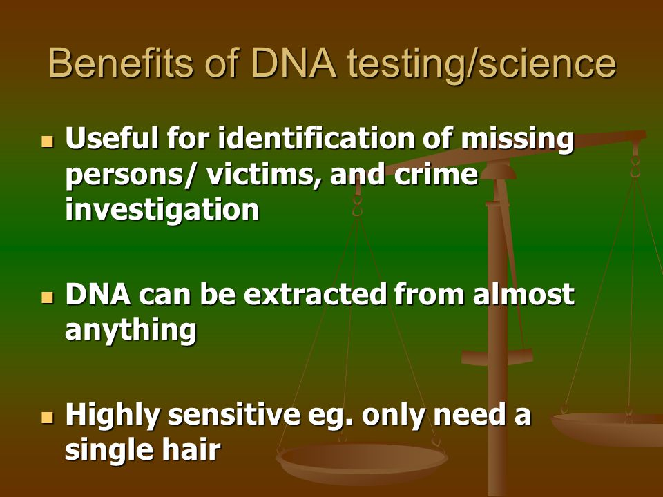 DNA testing Process: extract DNA from cells in samples, cut DNA into fragments, treated to make a film with a visible pattern of bands or markers Process: extract DNA from cells in samples, cut DNA into fragments, treated to make a film with a visible pattern of bands or markers