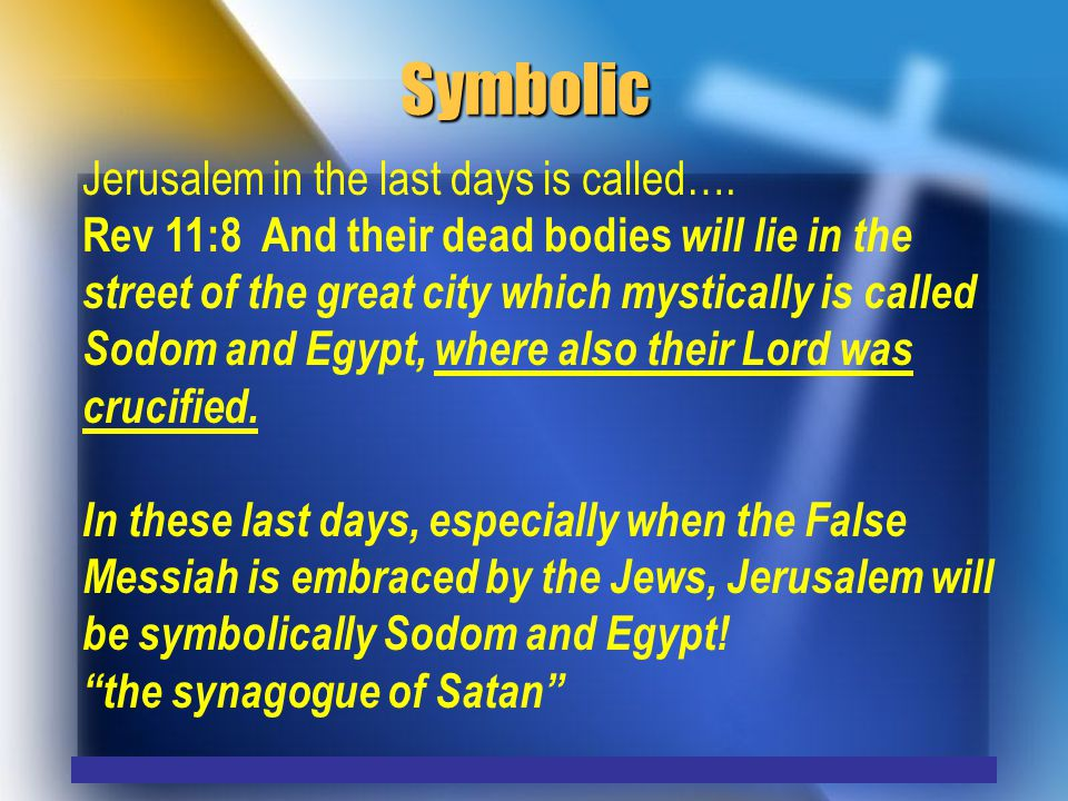 Symbolic Jerusalem in the last days is called….