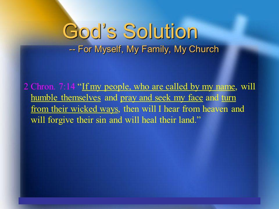 God's Solution -- For Myself, My Family, My Church 2 Chron.