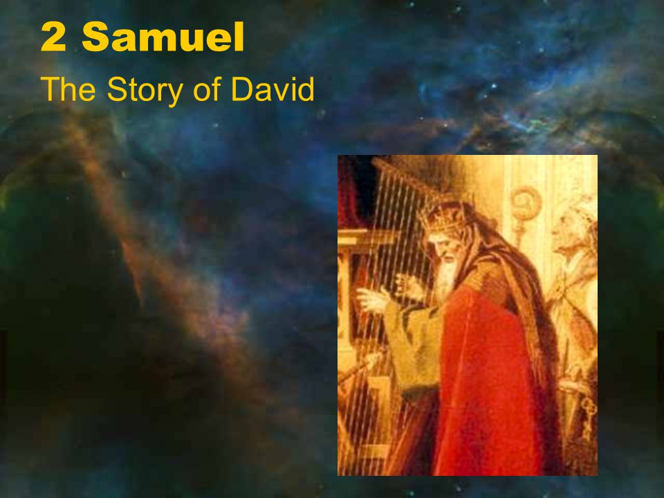 2 Samuel The Story of David