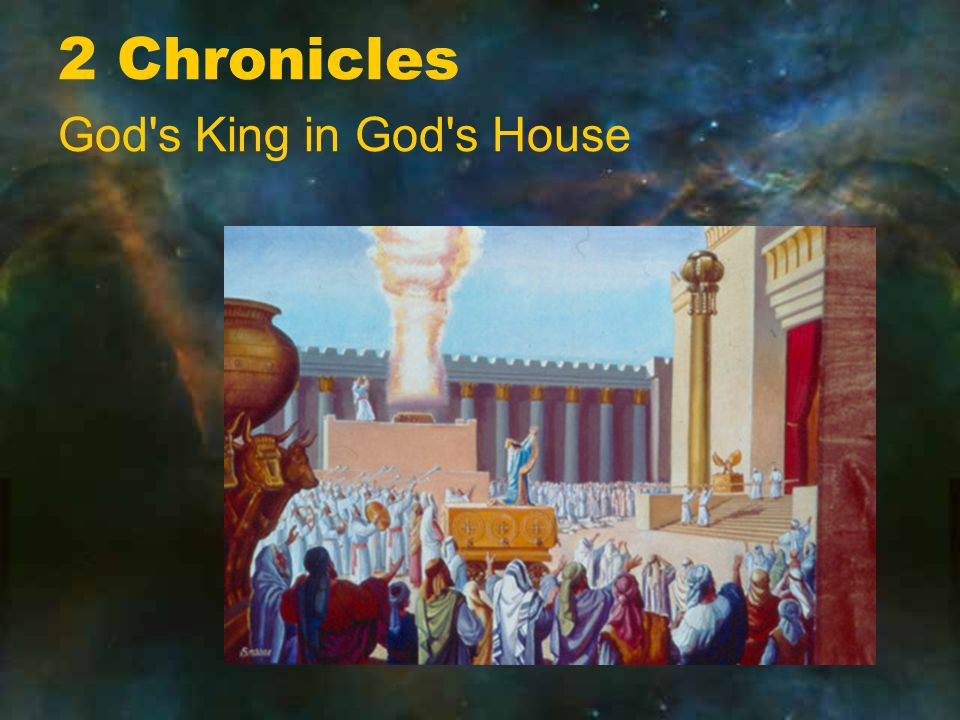 2 Chronicles God s King in God s House