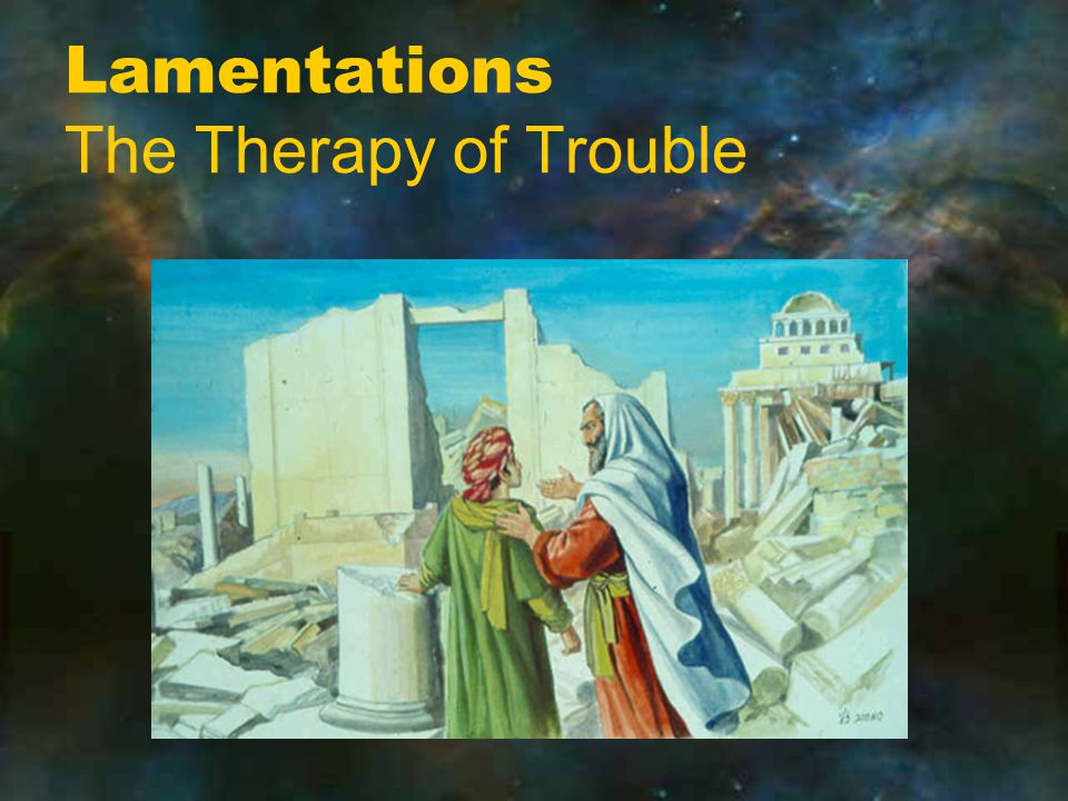 Lamentations The Therapy of Trouble