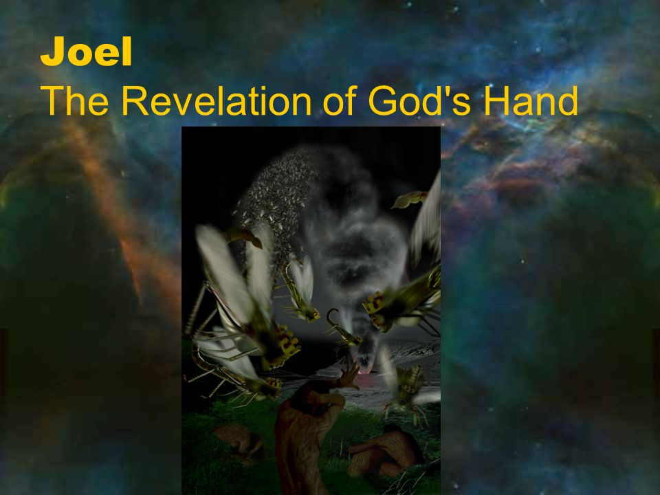 Joel The Revelation of God s Hand