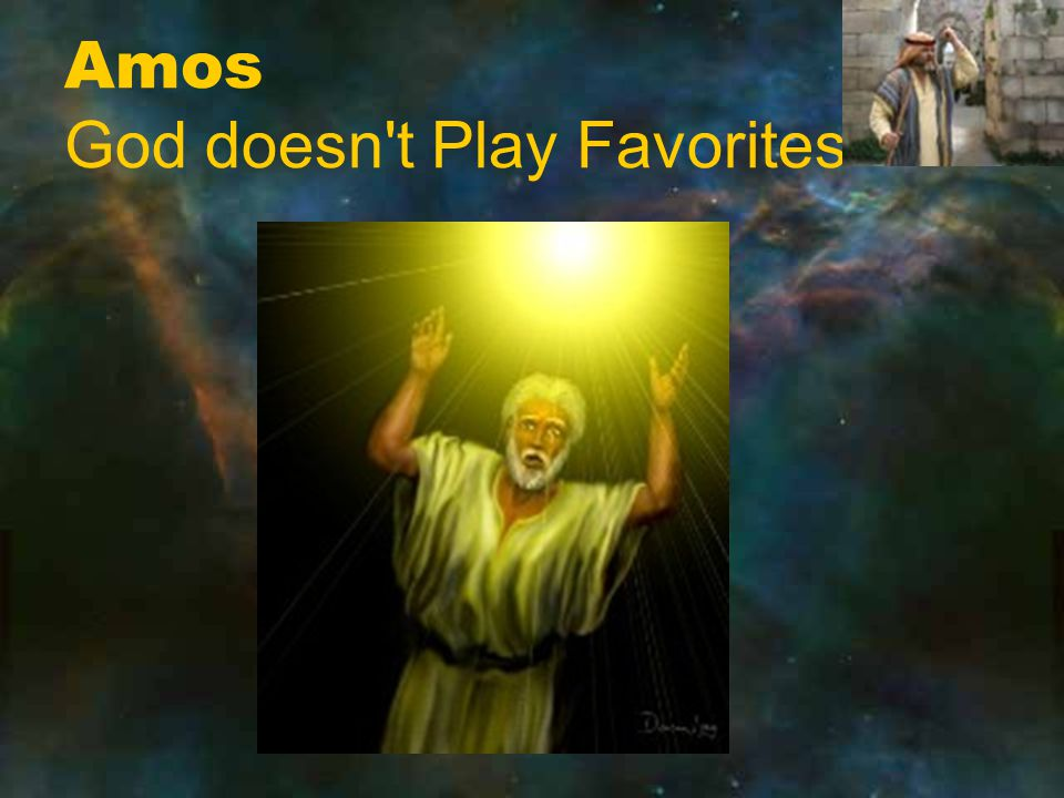 Amos God doesn t Play Favorites