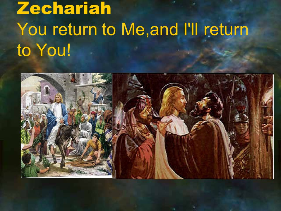 Zechariah You return to Me,and I ll return to You!
