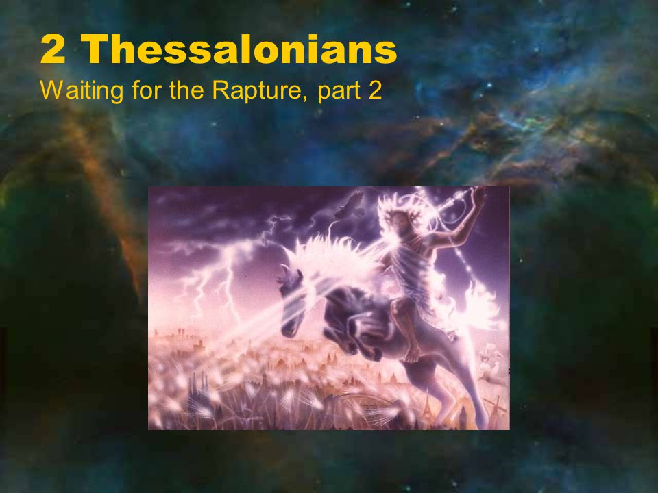 2 Thessalonians Waiting for the Rapture, part 2
