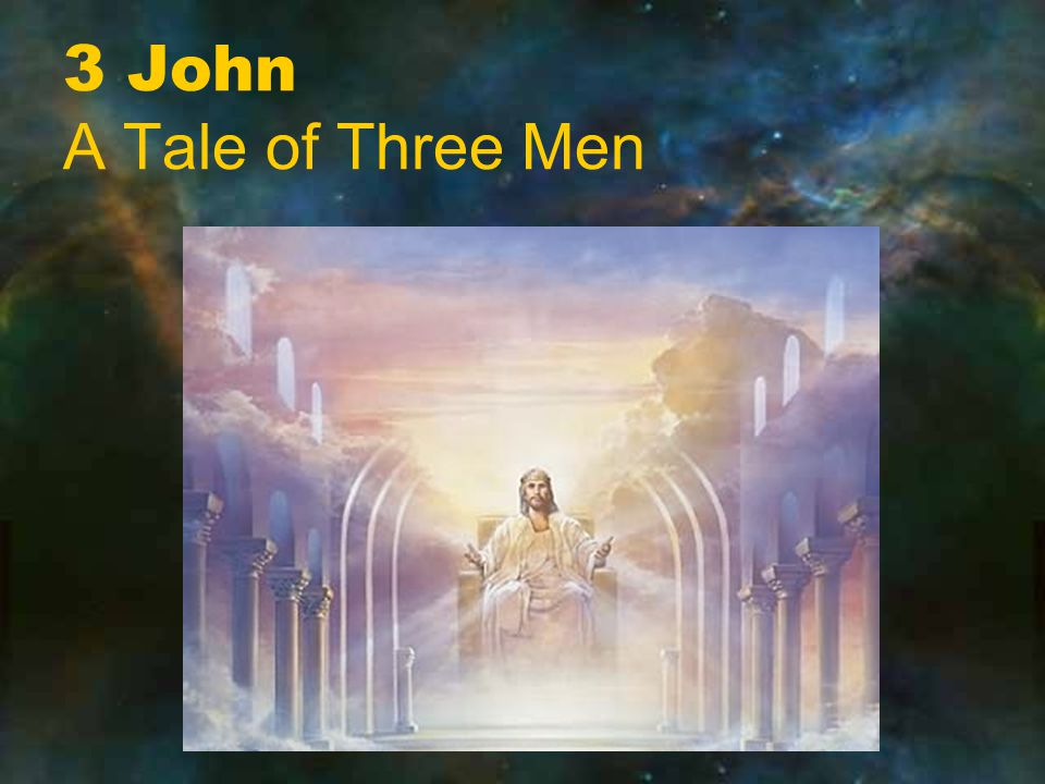 3 John A Tale of Three Men