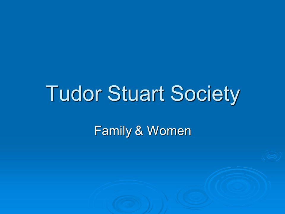 Tudor Stuart Society Family & Women