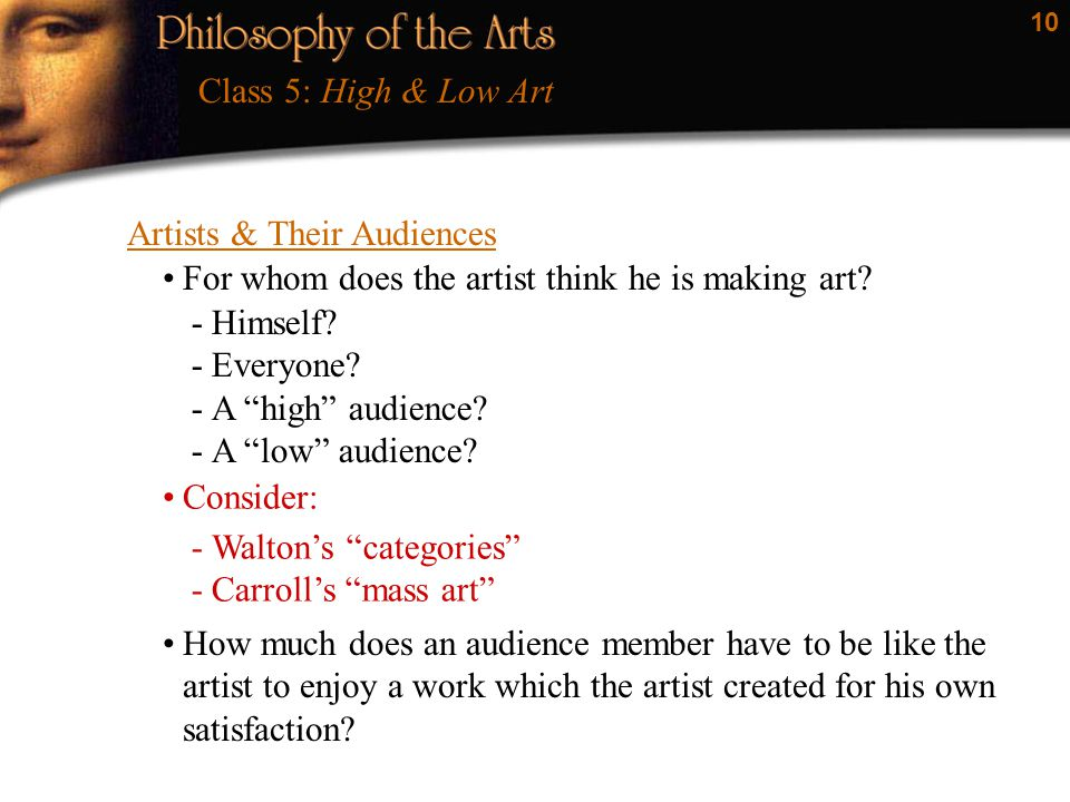 10 Artists & Their Audiences Class 5: High & Low Art For whom does the artist think he is making art.