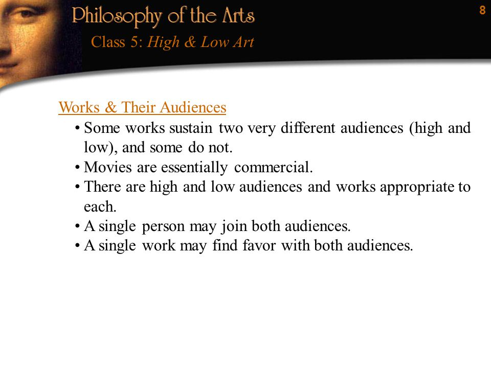 9 Ontology Class 5: High & Low Art Is it the same person who enjoys high and low art.