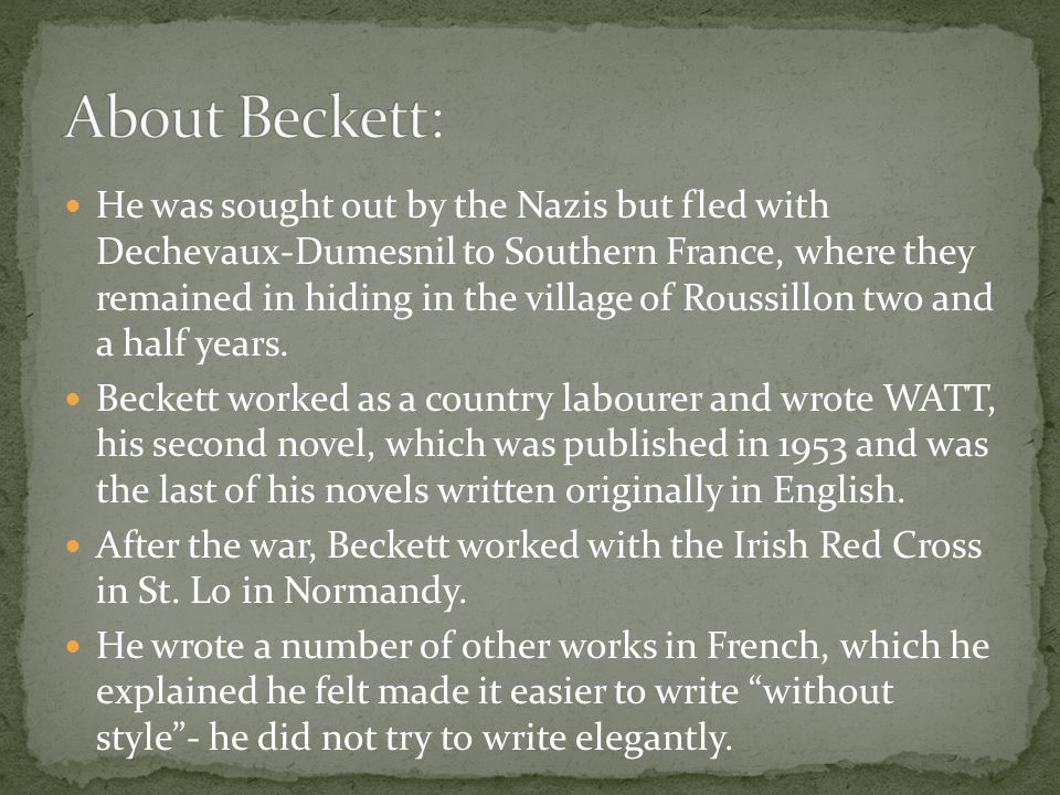 He was sought out by the Nazis but fled with Dechevaux-Dumesnil to Southern France, where they remained in hiding in the village of Roussillon two and a half years.