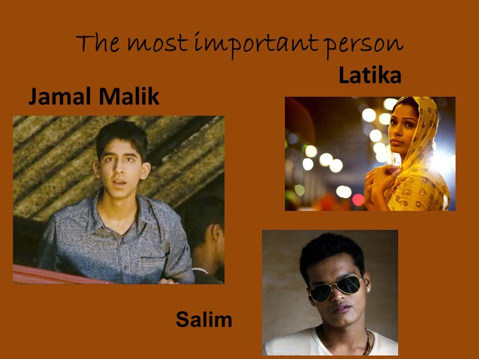 The most important person Jamal Malik Latika Salim