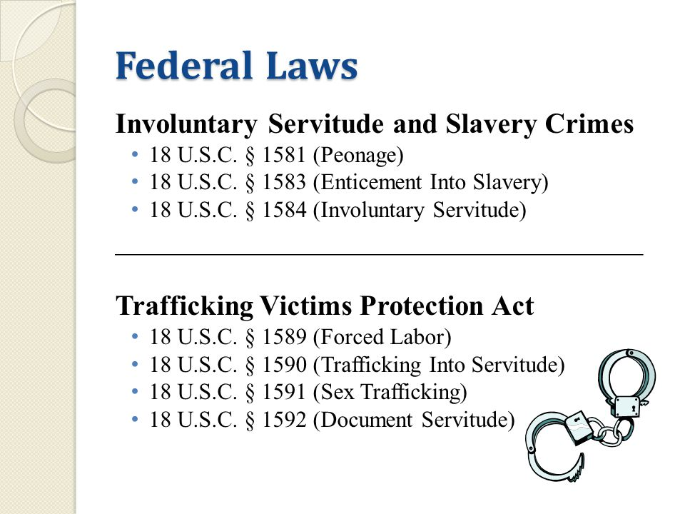 Federal Laws Involuntary Servitude and Slavery Crimes 18 U.S.C.