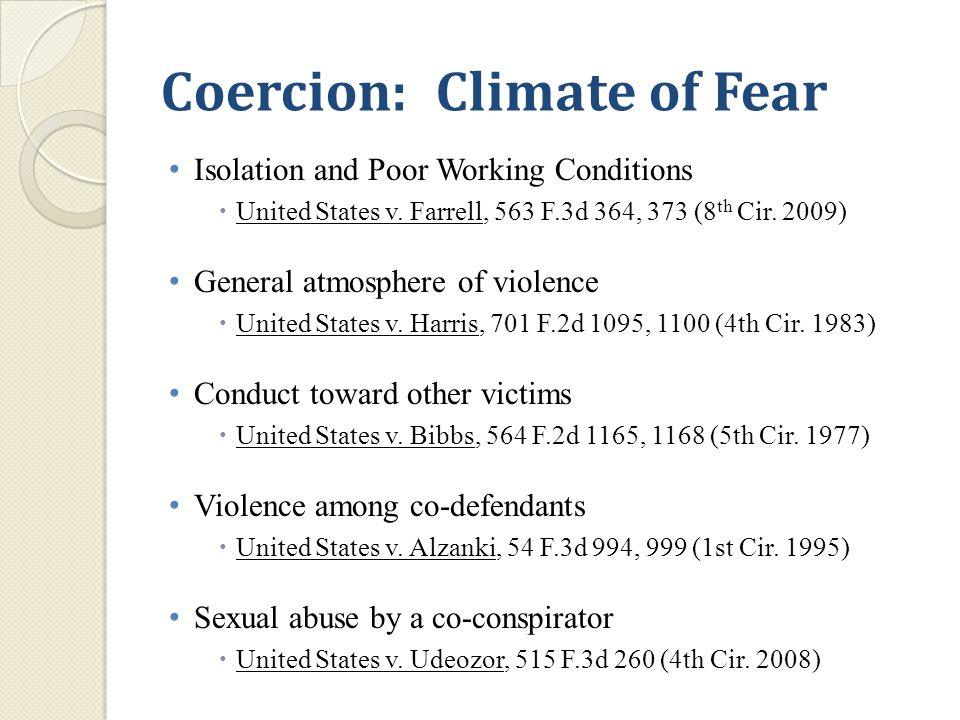 Coercion: Climate of Fear Isolation and Poor Working Conditions  United States v.