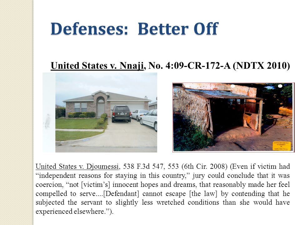 Defenses: Better Off United States v. Djoumessi, 538 F.3d 547, 553 (6th Cir.