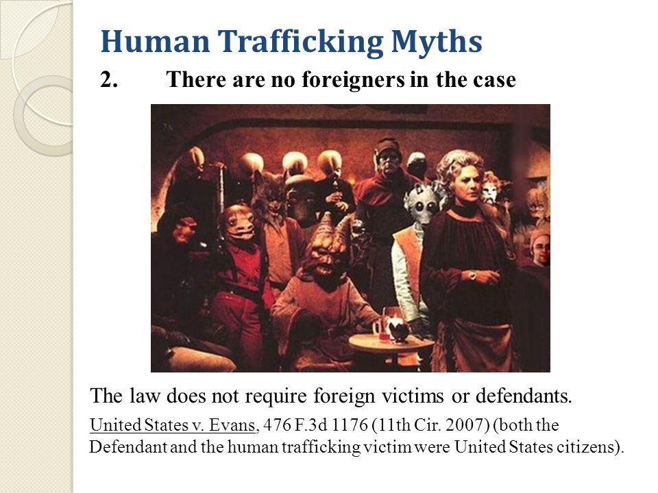 Sex Trafficking | § 1591 1) Knowingly recruited, enticed, harbored, transported, provided, obtained, or maintained a person; or knowingly benefitted, financially or by receiving something of value from participating in a venture that did so; 2) Knew, or in reckless disregard of the fact that, force, fraud, or coercion would be used to cause the person to engage in commercial sex acts; 3) Acts were in or affecting interstate commerce Crime 1: By Force, Fraud, or Coercion