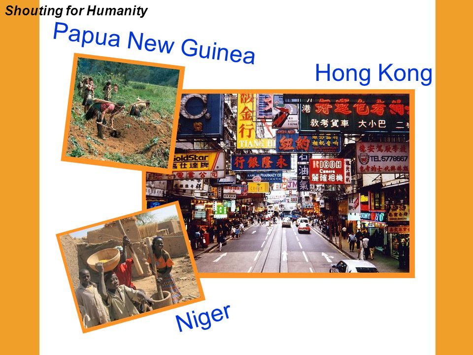 Niger Papua New Guinea Hong Kong Shouting for Humanity