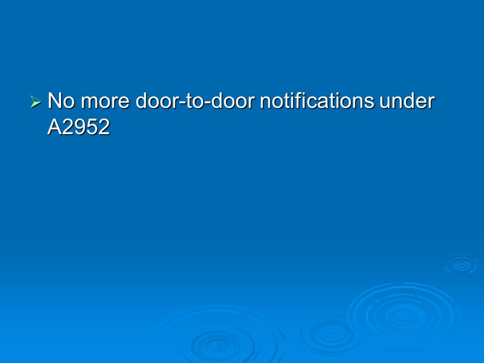  No more door-to-door notifications under A2952