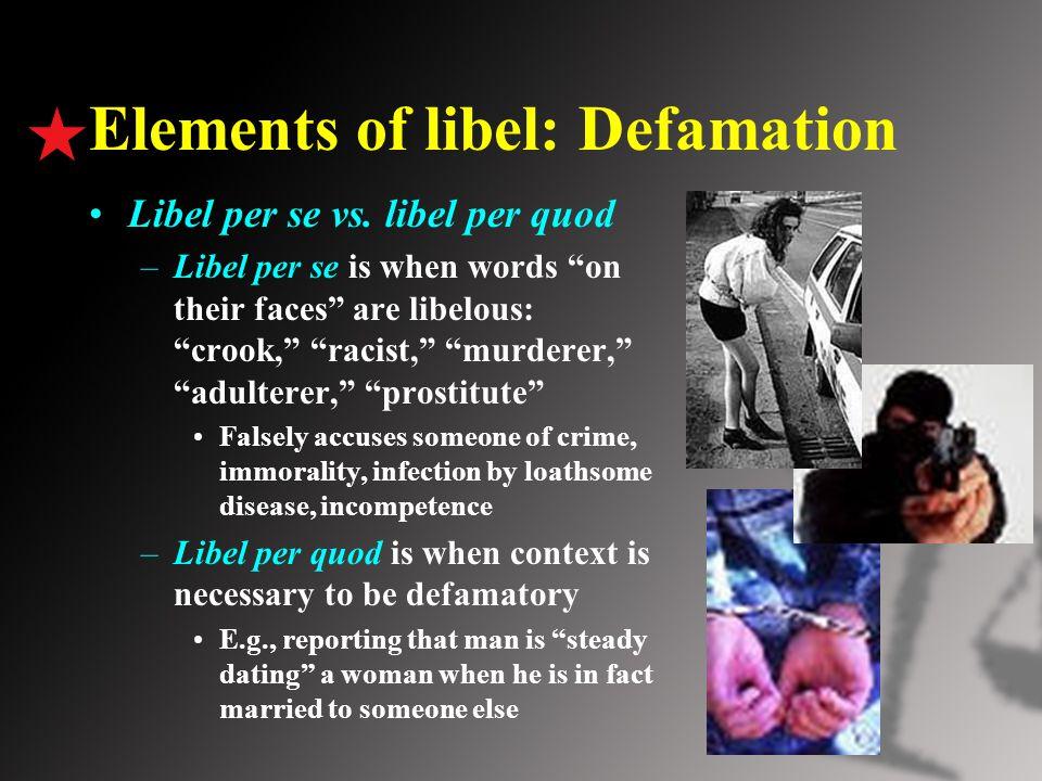 Elements of libel: Defamation Libel per se vs.
